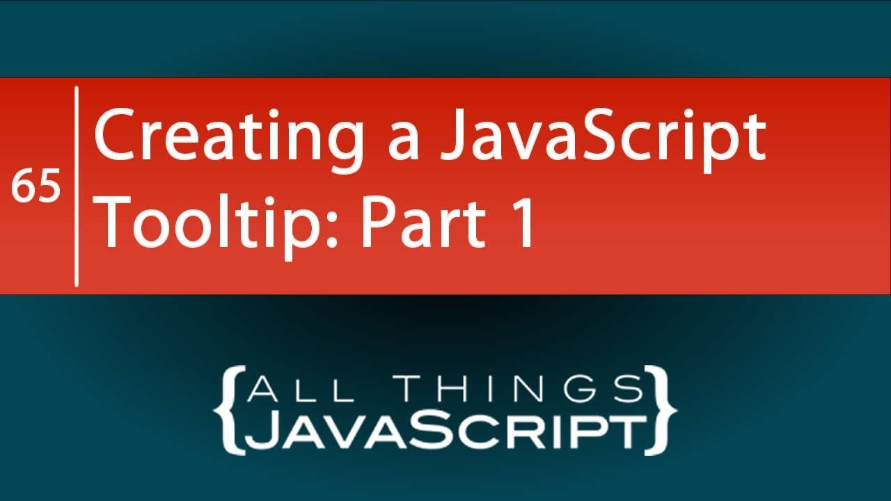 JavaScript Problem: Creating a JavaScript Tooltip: Part 1