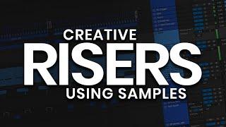Creative risers using samples