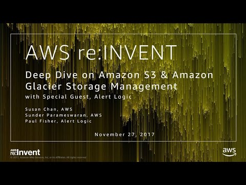 AWS re:invent 2017: Deep Dive on Amazon S3 & Amazon Glacier Storage Management with  (STG311)