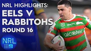 NRL Highlights: Eels v Rabbitohs - Round 16 | NRL on Nine