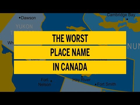 The Worst Place Name In All Of Canada