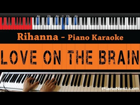 Rihanna - Love On The Brain - HIGHER Key (Piano Karaoke / Sing Along)