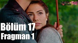 Çilek Kokusu 17.Bölüm Fragman