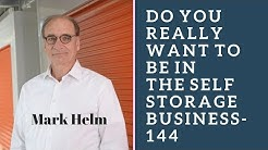 Do You Really Want To Be In The Self Storage Business - 144