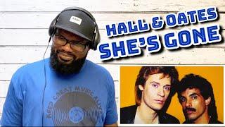 Hall & Oates - She's Gone | REACTION