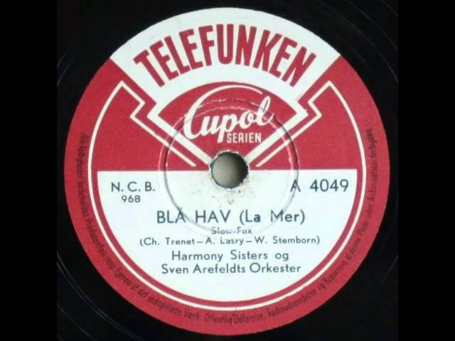 Blå hav (La mer), slow-fox - Sven Arefeldt; Harmony Sisters 1948