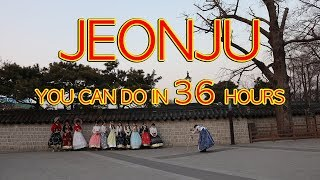 36 HOURS ITINERARY [Best 11 Things to do in Jeonju, South Korea]