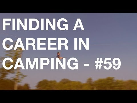 Finding a Career in Camping  - CampHacker #59