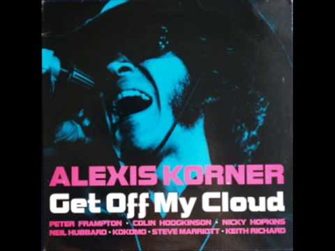 Alexis Korner- Get Off My Cloud