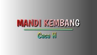 Karaoke 🎤MANDI KEMBANG ( Caca Handika) || No Vocal || ORIGINAL