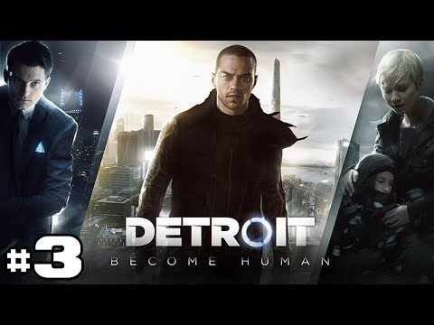 DETROIT BECOME HUMAN - Let's Play #3 [FR]