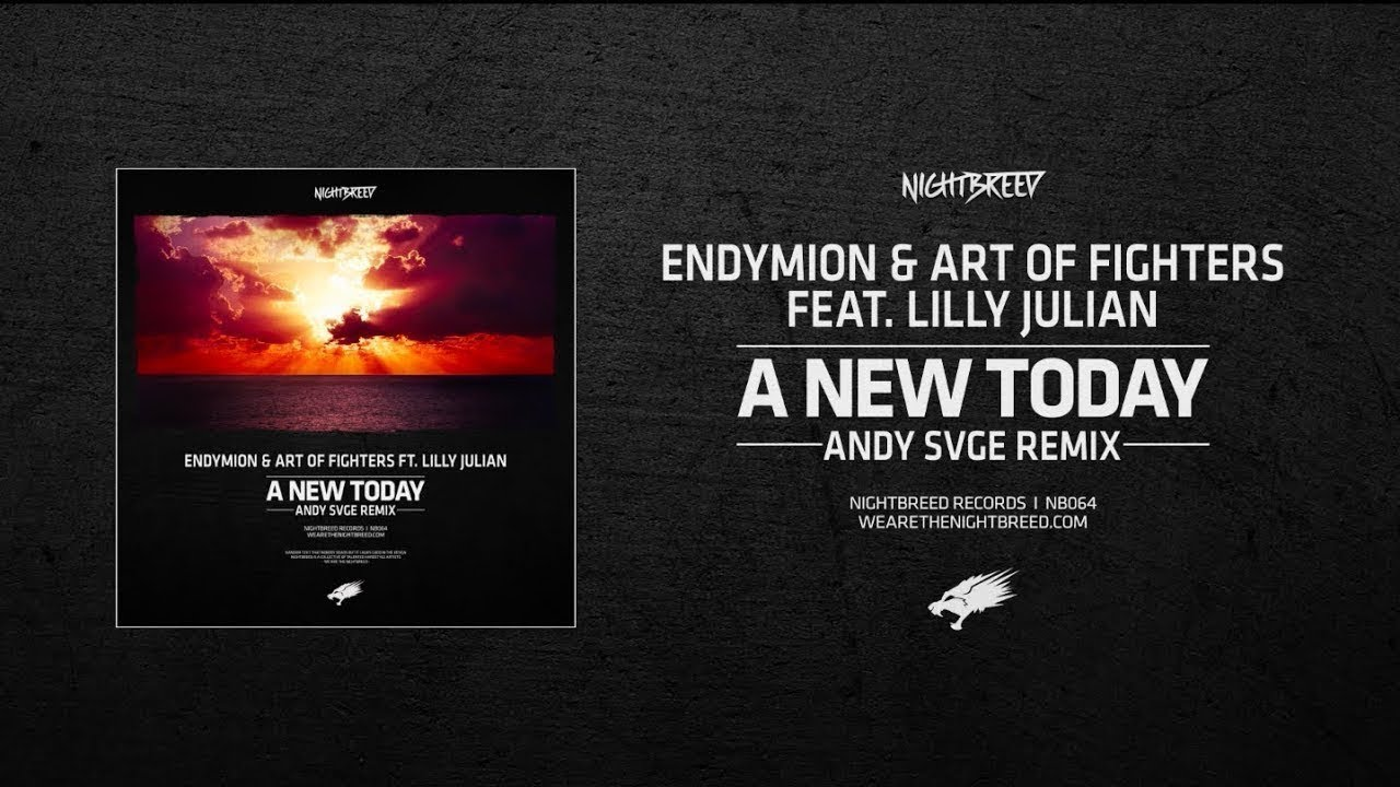 A New Today - Endymion & Art of Fighters (ANDY SVGE Remix)