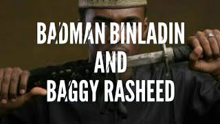 Badman binladin and Baggy rasheed Location remix(official audio)