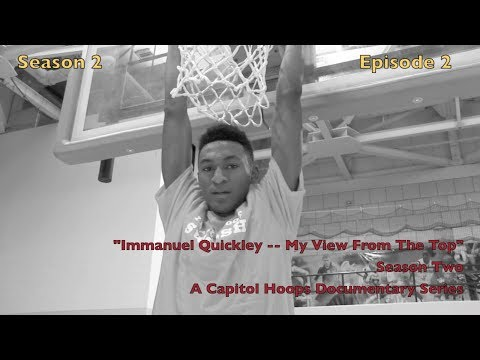 Season 2 - Episode 2 - My View From the Top -- Immanuel Quickley - Capitol Hoops Documentary Series