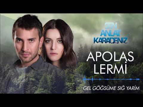 Sen Anlat Karadeniz - Apolas Lermi | Gel Göğsüme Sığ Yarim [Orijinal Dizi Müziği]
