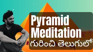 Pyramid Meditation || Telugu version || Meditation topic