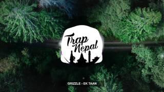 Grizzle -  Ek Taan