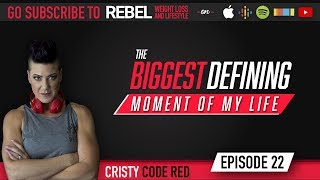 The Biggest Defining Moment of My Life - Rebel Weight Loss & Lifestyle Podcast