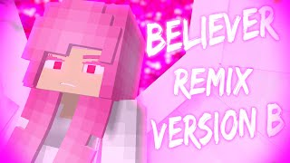 Believer Remix Song - (Romy Wave Cover) [Minecraft/Animation] [Pinkie Angel - Story] [Version B]