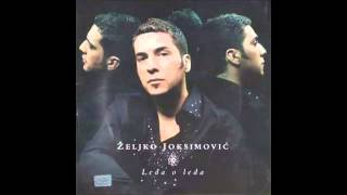 Zeljko Joksimovic   Ledja o ledja   Album Version   Audio 2004 HD