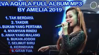 Download lagu EVA AQUILA FULL MP3 BY AMELIA 2019