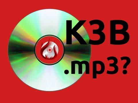 K3B - Mp3 Dateien brennen? Fehler beheben (Deutsch)