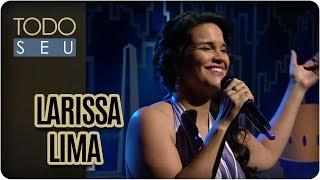 Larissa Lima - Todo Seu (25/09/17)