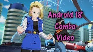 DBFZ - Android 18 Combo Video