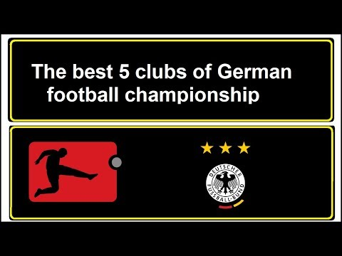 The best 5 clubs of German football championship