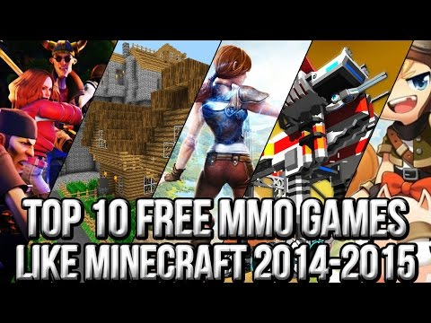 Top 10 Free MMO Games Like Minecraft 2014~2015 | FreeMMOStation.com