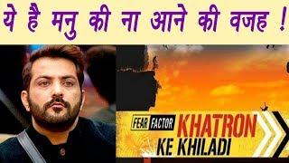 Khatron Ke Khiladi 8: Manu Punjabi REVEALS why he say NO to the show   FilmiBeat