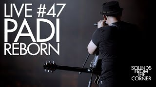 Download Sounds From The Corner : Live #47 Padi Reborn