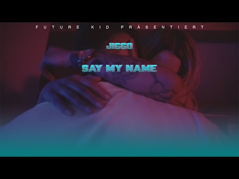 JIGGO - SAY MY NAME prod. by Young Taylor (Official 4K Video)