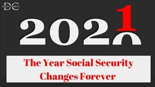 2021: When Social Security Changes Forever