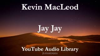Jay Jay - Kevin MacLeod | Download Link (YouTube Audio Library)(, 2015-10-27T19:06:02.000Z)