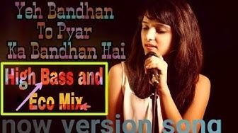 Ye bandhan to pyar ka bandhan hai new version DJ song with.  film Karan Arjun