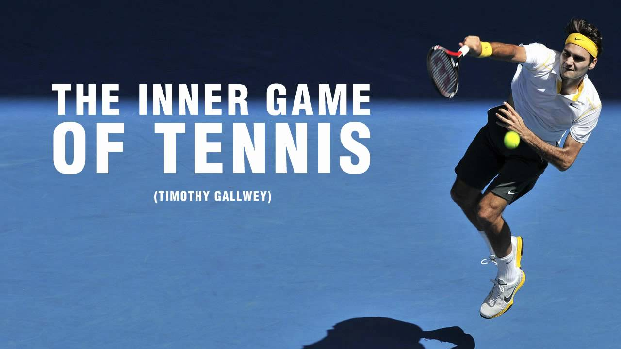 The Inner Game of Tennis - (In a Nutshell) - YouTube