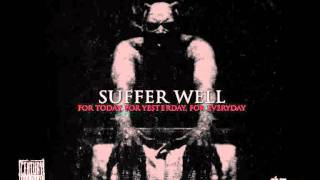 Watch Suffer Well For Today For Yesterday For Everyday video