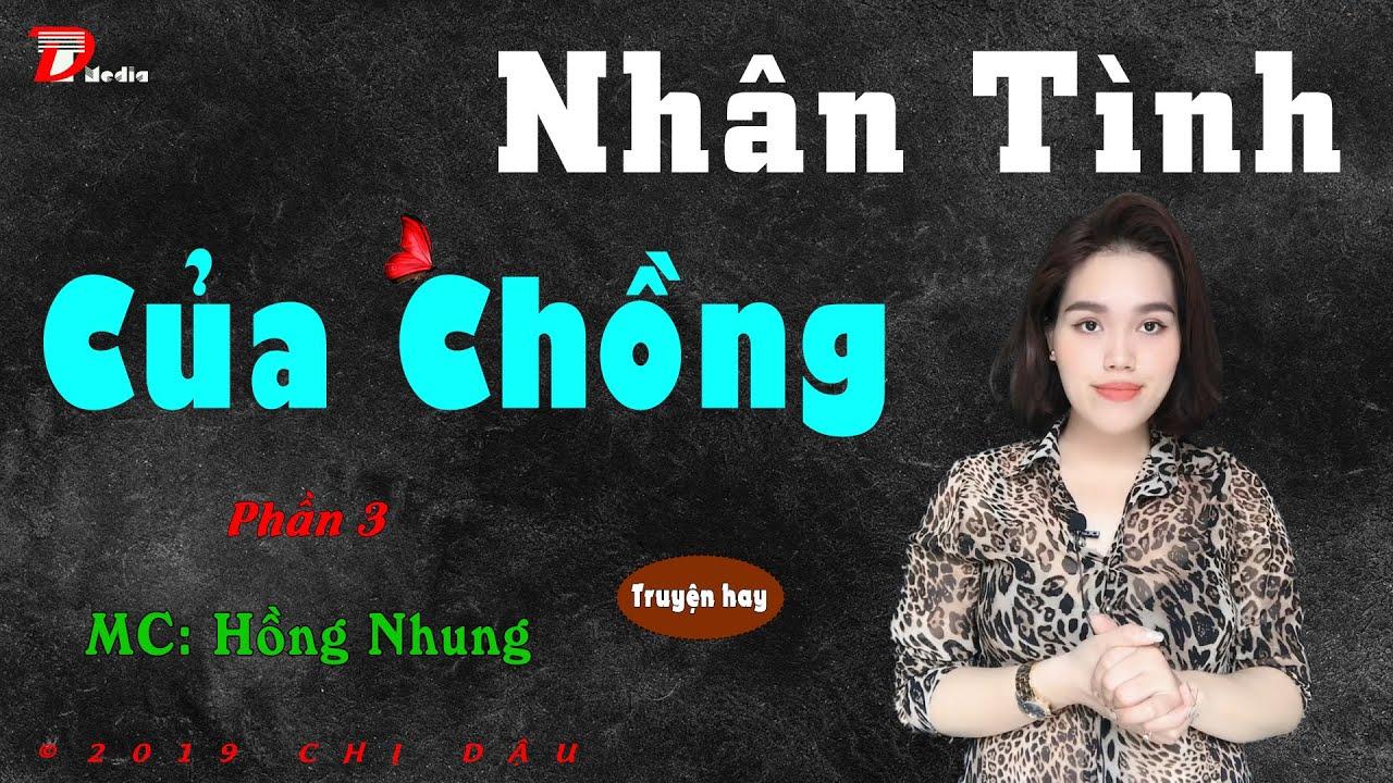 Nhân tình của chồng P3 – Âm mưu của người cũ – Truyện tâm lí xã hội 2020, Mc Hồng Nhung