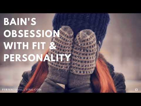 Bain - Obsession with Fit and Personality. Management Consulting Case Interviews