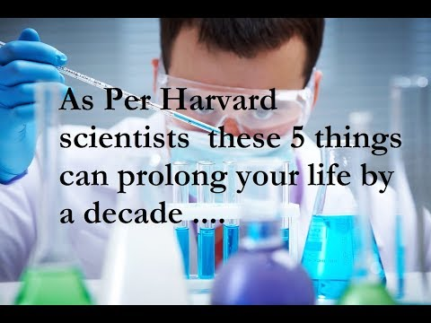 As per Harvard scientists these 5 things can prolong your life by a decade