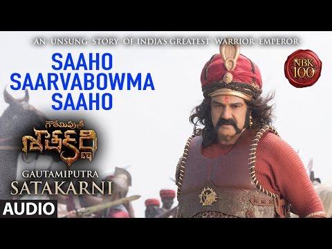 Saaho Saarvabowma Saaho Full Song Audio || Gautamiputra Satakarni || Balakrishna, Shriya Saran