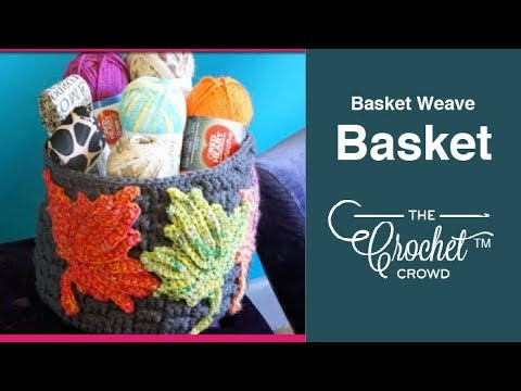 How to Crochet A Basket: Basketweave Stitch