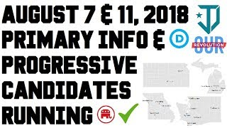 August 7, 2018 Primaries Info #JusticeDemocrats #OurRevolution - Kansas Michigan Missouri Washington
