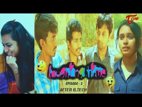 After B Tech | Laughing Time | Episode 02 | by Ravi Ganjam | #TeluguWebSeries