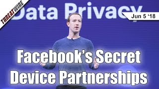 Facebook's Secret Device Partnerships - ThreatWire