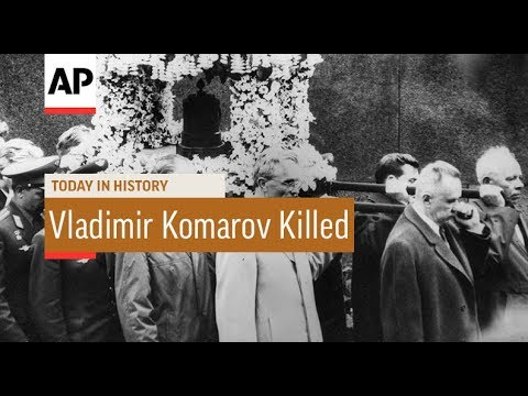 Vladimir Komarov Killed - 1967 | Today In History | 24 Apr 18