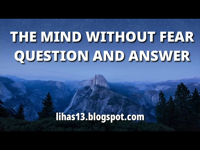 Where the mind is without Fear : rabindranath Tagore Full Question and Answer lihas13.blogspot.com