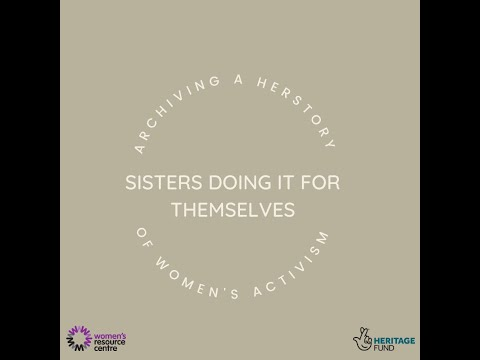 Sisters Doing it For Themselves: Archive Launch - Women's Resource Centre