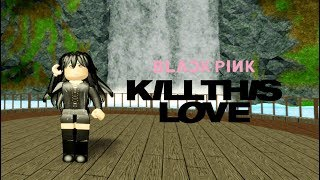 ROBLOX On Dance BLACKPINK | Kill This Love Kpop Dance Cover
